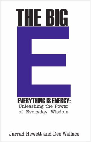 9780984602926: The Big E - Everything is Energy: Unleashing The Power of Everyday Wisdom