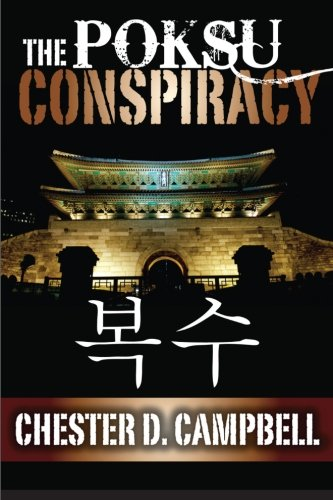 The Poksu Conspiracy: Post Cold War Political Thriller Trilogy, Book 2 (Volume 2): Chester D. ...