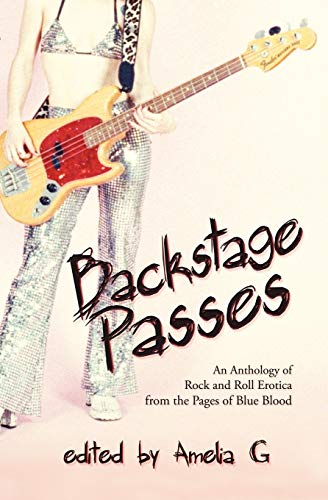 9780984605316: Backstage Passes: An Anthology of Rock and Roll Erotica from the Pages of Blue Blood