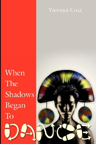 9780984606214: When The Shadows Began To Dance: A fiction book about African Culture, orisha religion, spiritual cleansing, ancient wisdom, self-development, Brujeria, egguns, and Shamanism