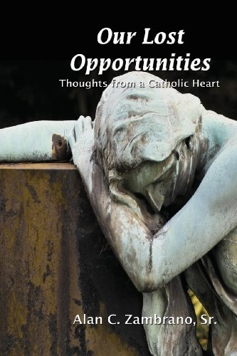 9780984606412: Our Lost Opportunities Thoughts from a Catholic Heart