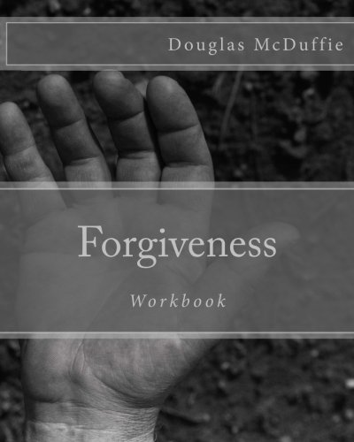 Forgiveness Workbook: The First Step to Families Psychologically Accepting Their Connection to ...