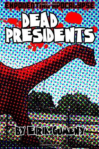 9780984612789: Exponential Apocalypse: Dead Presidents