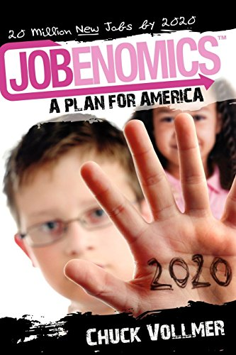 9780984617005: Jobenomics: A Plan For America: 20 Million New Jobs by 2020