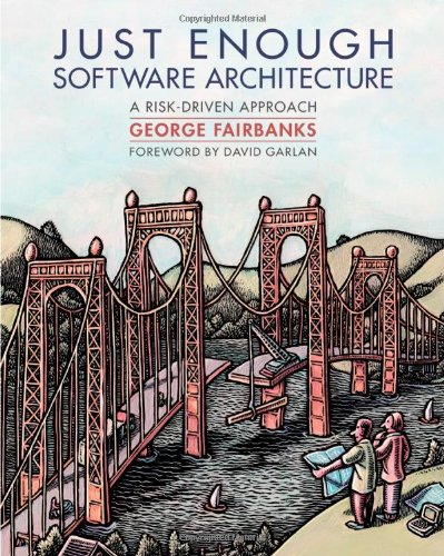 9780984618101: Just Enough Software Architecture: A Risk-Driven Approach