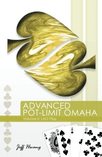 9780984619405: Advanced Pot-limit Omaha Volume II: Lag Play