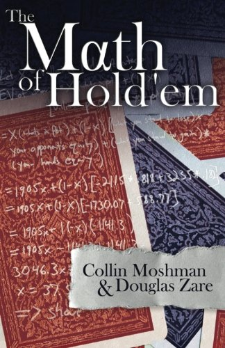 The Math of Hold'em: Moshman, Collin/ Zare,