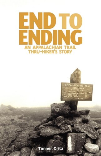 9780984619917: End to Ending: An Appalachian Trail Thru-Hiker's Story