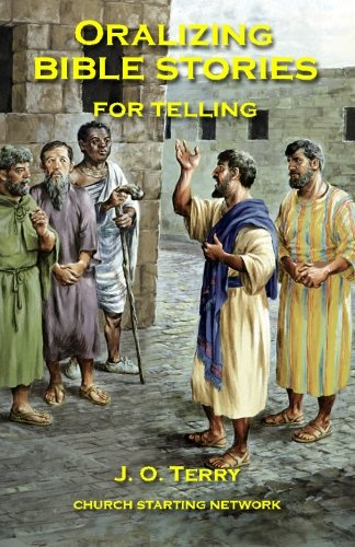 Oralizing Bible Stories for Telling: J. O. Terry