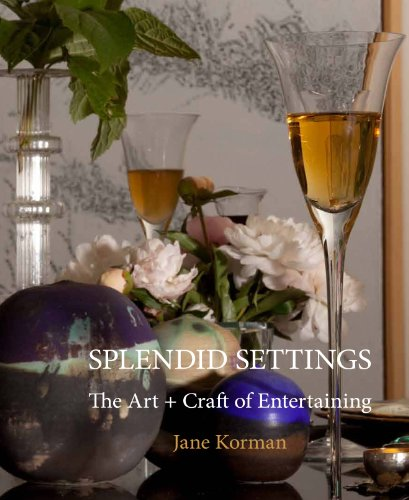 Splendid Settings: The Art + Craft of Entertaining