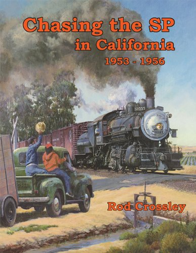 9780984624720: Chasing the SP in California 1953-1956