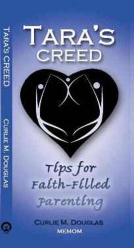 9780984626663: Tara's Creed: Tips for Faith-Filled Parenting