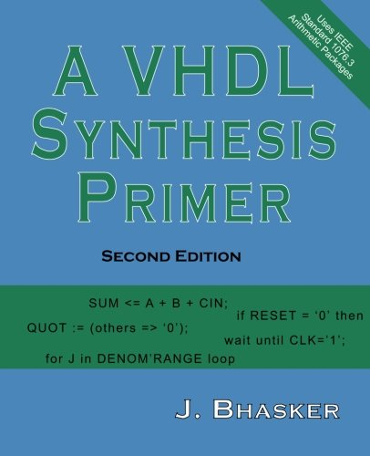 A VHDL Synthesis Primer, Second Edition: J Bhasker