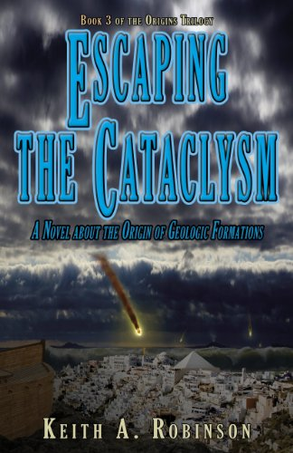 9780984630028: Escaping the Cataclysm: A Novel about the Origin of Geological Formations (Origins Trilogy)