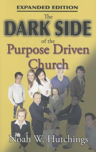 9780984630080: The Dark Side of the Purpose Driven Church
