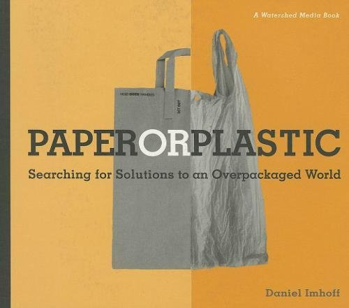 9780984630455: Paper or Plastic: Searching for Solutions to an Overpackaged World (Watershed Media Books)