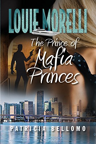 The Prince of Mafia Princes (Paperback): Patricia Bellomo