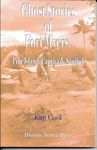 9780984632114: Ghost Stories of Fort Myers, Pine Island and Sanibel