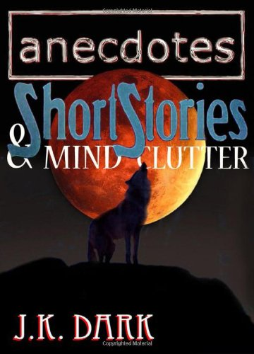 9780984633210: Anecdotes, Short Stories & Mind Clutter