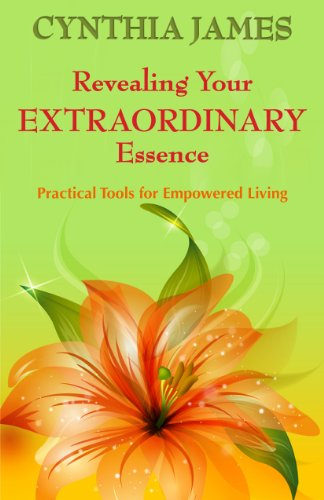 9780984634224: Revealing Your EXTRAORDINARY Essence - Practical Tools for Empowered Living