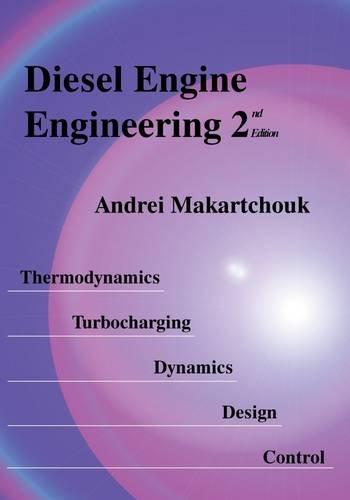 9780984634606: Diesel Engine Engineering 2: Thermodynamics, Turbocharging, Dynamics, Design, Control