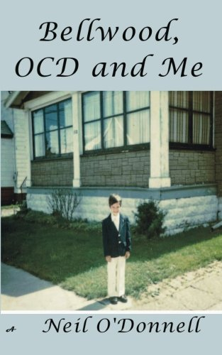 9780984634873: Bellwood, OCD and Me: Coping with Obsessive Compulsive Disorder