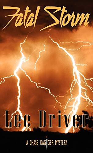 Fatal Storm (Chase Dagger Mysteries): Lee Driver