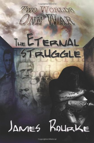 The Eternal Struggle: Two Worlds, One War: James Rourke