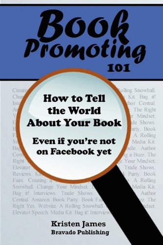 9780984636822: Book Promoting 101: How to Tell the World about Your Book