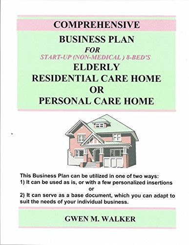9780984638048: Comprehensive Business Plan for Start-Up Elderly Residential Care Home or Personal Care Home