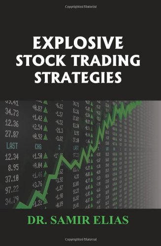 9780984638703: Explosive Stock Trading Strategies