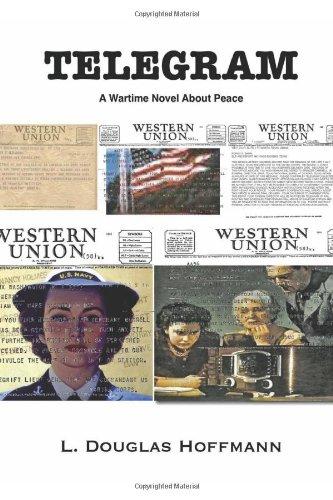 9780984643950: Telegram: A Wartime Novel About Peace