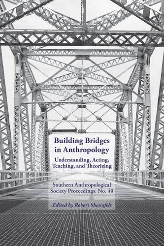 Building Bridges: Southern Anthropological Society Proceedings, No. 40 (Paperback): Robert ...