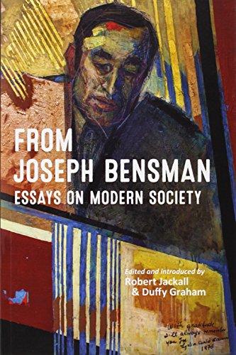 From Joseph Bensman - Essays on Modern Society: Graham, Duffy