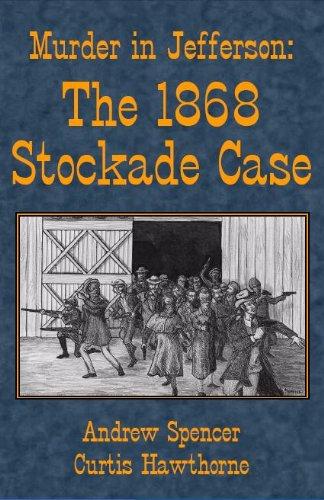 9780984645831: Murder in Jefferson: The 1868 Stockade Case