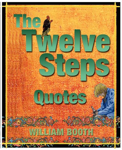 The Twelve Steps Quotes: William Booth