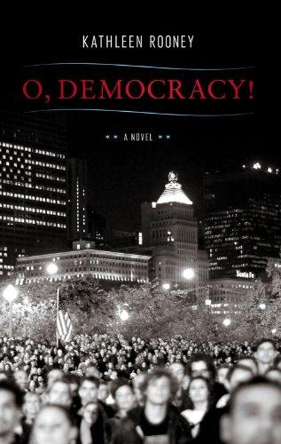 O, Democracy!: Kathleen Rooney