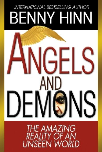 9780984651504: Angels and Demons: The Amazing Reality of an Unseen World