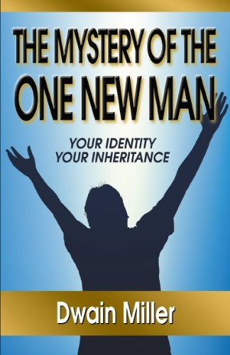 The Mystery of the One New Man: Dwain Miller