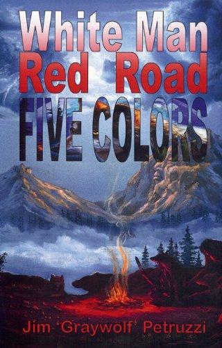 White Man, Red Road, Five Colors: Petruzzi, Jim