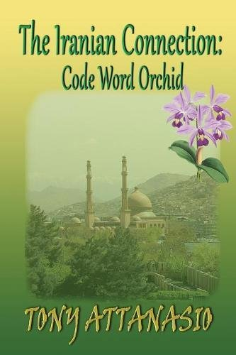 9780984653669: The Iranian Connection: Code Name: Orchid