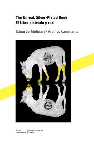 The Unreal, Silver-Plated Book / El Libro: Eduardo Molinari