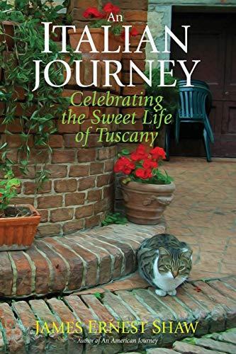 9780984658534: AN ITALIAN JOURNEY Celebrating the Sweet Life of Tuscany