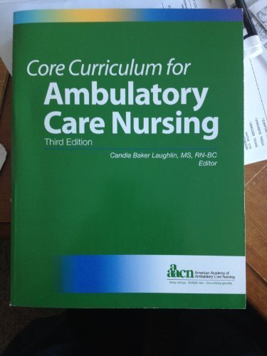Core Curriculum for Ambulatory Care Nursing (Third: Candia Baker; Ed.