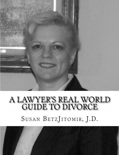 9780984661619: A Lawyer's Real World Guide to Divorce: What to Expect When Your Marriage is Over
