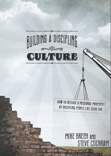 9780984664306: Building a Discipling Culture (Building a Discipling Culture: How to Release a Missional Movement by discipling People like Jesus did.)