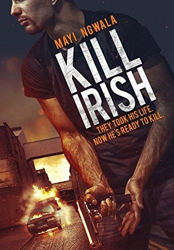9780984666324: Kill Irish