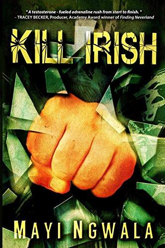 9780984666331: Kill Irish