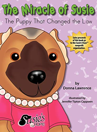 9780984672424: The Miracle of Susie the Puppy That Changed the Law