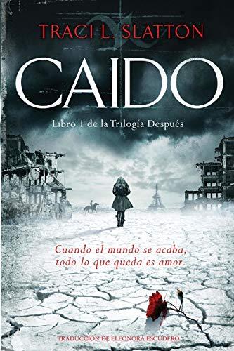 9780984672677: Caído (La Trilogía después) (Volume 1) (Spanish Edition)